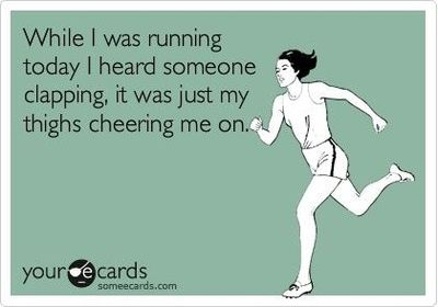 Funny Encouragement Ecard While I Was Running Today I Heard Someone Clapping It Was