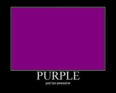 Purple - Just too awesome!