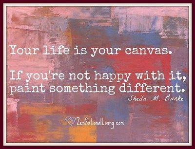 Your Life Is Your Canvas Inspiring Quotes And Sayings Juxtapost