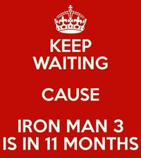 I CAN'T KEEP CALM! I'M TOO EXCITED. AND THOR 2 WILL BE OUT SOON AND CAPTAIN AMERICA 2 AND ANT MAN AND AND AND <3