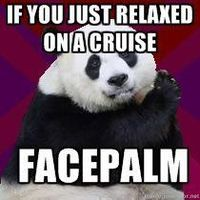 If you just relaxed on a cruise...Facepalm (infertility)