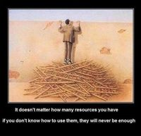 Use you resources wisely