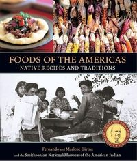 Foods of the Americas: Native Recipes and Traditions by Smithsonian American Indian, http://www.amazon.com/dp/1580081193/ref=cm sw r pi dp O.p2pb0TF9276