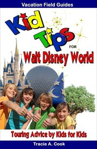 Kid Tips for Walt Disney World