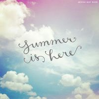 minna may blog / summer is here