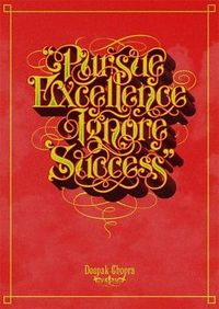 Pursue Excellence Ignore Success by bobsta14